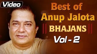 Anup Jalota Bhajans - Vol: 2 | Popular Bhakti Songs in Hindi