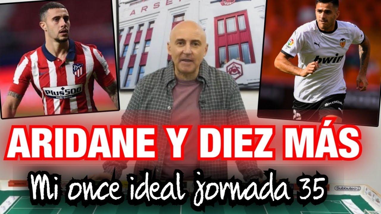 CARRASCO, MAXI, FERNANDO...ARIDANE Y DIEZ MÁS MI ONCE IDEAL JORNADA 35 #MundoMaldini