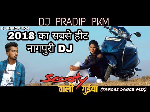 Latest Nagpuri DJ song 2018||Scooty wali Guiya||Tapori Dance mix||DJ PRADIP PKM