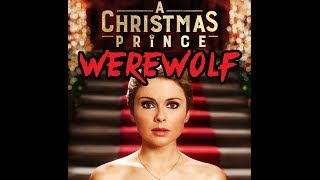 A Christmas Prince WEREWOLF - Netflix Original