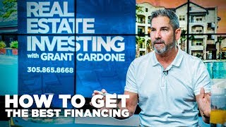 How to Get the Best Financing - Real Estate Investing Made Simple with Grant Cardone
