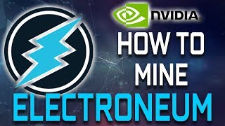 How To Mine Electroneum With Nvidia Graphics Cards