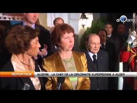 Alger:La chef de la diplomatie UE, Catherine Ashton, en visite mardi en Algérie.wmv