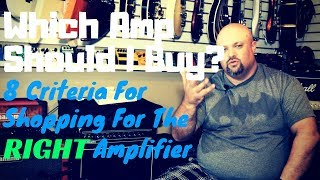Which Amp Should I Buy? | 8 Criteria For Amplifier Shopping