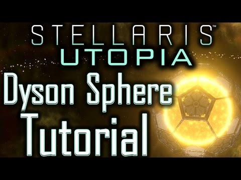 Stellaris Utopia: Dyson Sphere Tutorial - Stellaris Tutorial