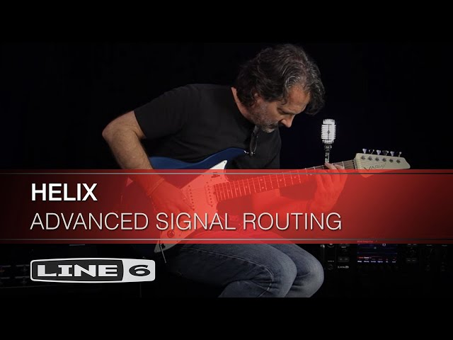 Advanced Signal Routing With Helix   Line 6