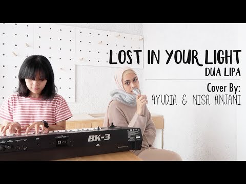 Lost In Your Light - Dua Lipa (Cover By: Ayudia & Nisa Anjani)