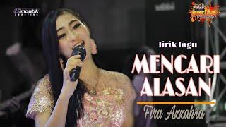 Lirik lagu MENCARI ALASAN - FIRA AZZAHRA O.M ADELLA |Exist