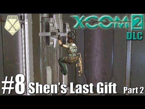 SHEN'S LAST GIFT (Part 2) | XCOM 2 DLC Playthrough #8 |