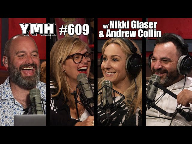 Your Mom's House Podcast - Ep.609 w/ Nikki Glaser & Andrew Collin