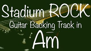 Stadium Rock Guitar Backing Track in Am / A-Minor