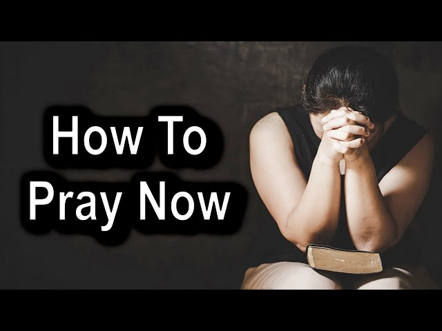 How To Pray Now, 2 Thessalonians 1:11-12 – May 31st, 2020