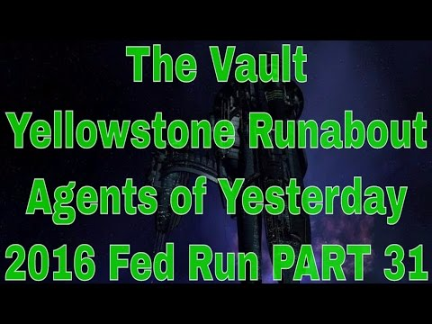 The Vault - Yellowstone Runabout - Agents of Yesterday - 2016 Fed Run PART 31 - Star Trek Online
