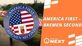 America first – Bremen second // Bremen NEXT