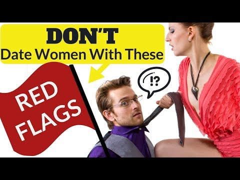DON'T Date Women With These RED FLAGS