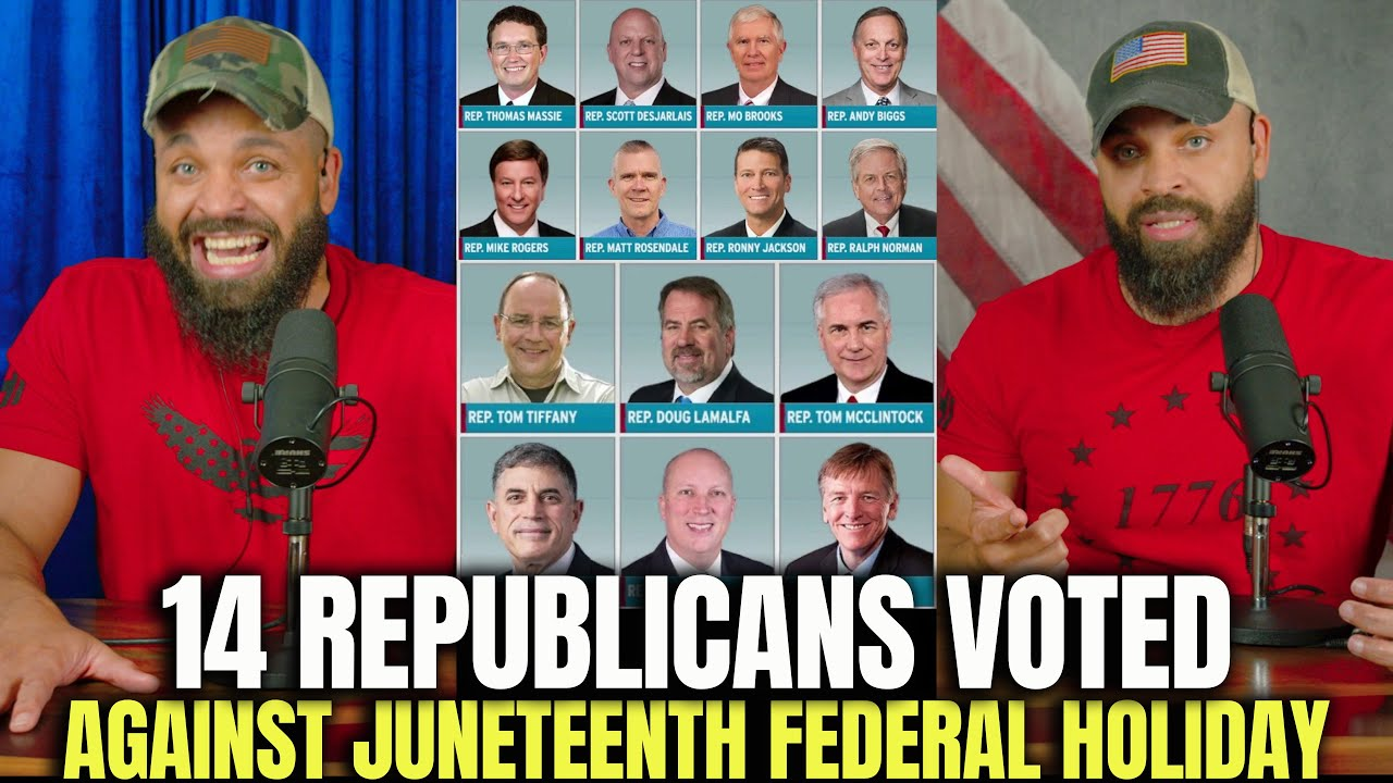 14 Republicans Voted Against Juneteenth Federal Holiday