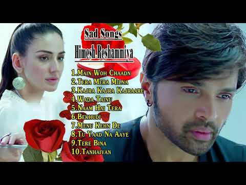 Sad song of Himesh Reshammiya | |  Songs collection of Himesh Reshammiya - Love songs  Hindi Hindi