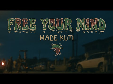 Made Kuti - Free Your Mind (Official Video)