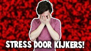 STRESS DOOR KIJKERS!
