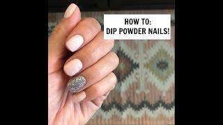 DIP POWDER NAILS | DONE THE RIGHT WAY!