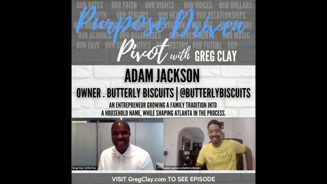 Purpose Driven Pivot with Greg Clay, feat. Adam Jackson, Butterly Biscuits