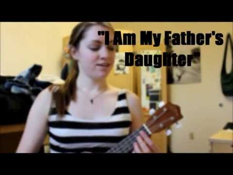 I Am My Father's Daughter - Original Song