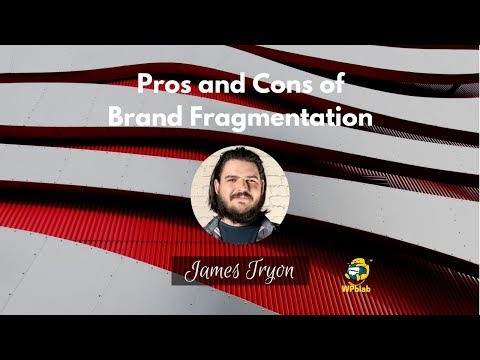 WPblab EP96 - Pros and Cons of Brand Fragmentation