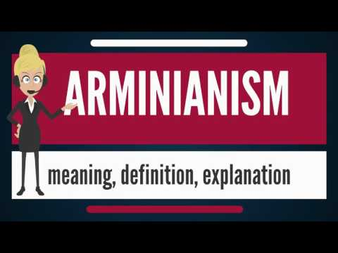 What is ARMINIANISM? What does ARMINIANISM mean? ARMINAINISM meaning, definition & explanation