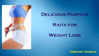 Delicious Pumpkin Raita for Weight Loss - Hindi