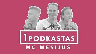 1K PODKASTAS: ŽYGIMANTAS KUDIRKA (MC MESIJUS)
