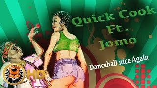 Quick Cook Ft. Jomo - Dancehall Nice Again - August 2016