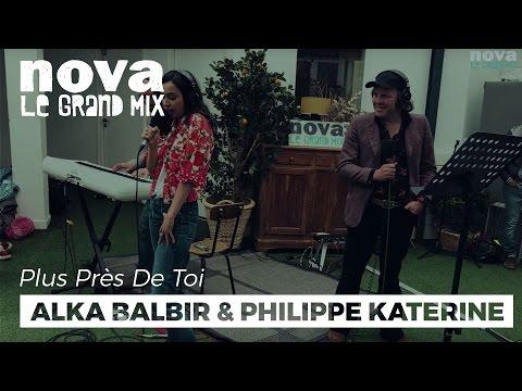 Alka Balbir & Philippe Katerine - Mon mec | Live Plus Près De Toi