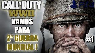CALL OF DUTY WW2 - CAMPANHA - VAMOS PARA A 2° GUERRA MUNDIAL!!! - #1 - PS4!