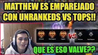MATTHEW RAGE POR EL EMPAREJAMIENTO DE RANKEDS!! | DOTA 2