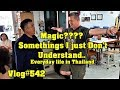 Magic???? Somethings I just don't understand. Life, Living in Thailand