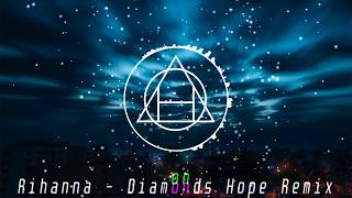 Rihanna - Diamonds (Hope Remix)