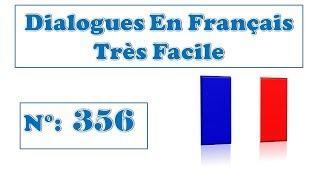 Dialogue très facile en français 356
