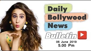 Bollywood News | Bollywood News Latest | Bollywood News Hindi | Sara Ali Khan | 6 June 2019 | 5 PM