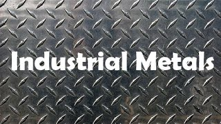 What is an Industrial Metal?