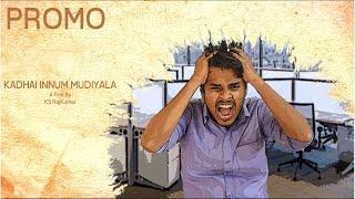 Kadhai Innum Mudiyala Promo - Tamil Short Film 2018