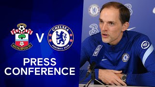Thomas Tuchel Live Press Conference: Southampton v Chelsea | Premier League