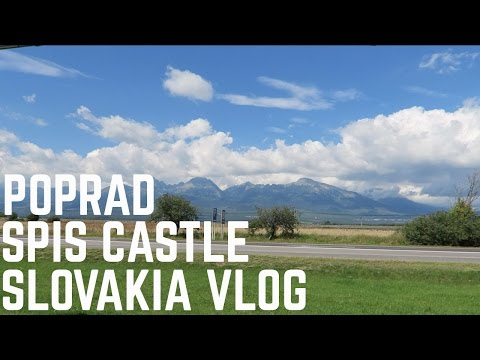 Poprad and Spis Castle | Slovakia Travel Vlog