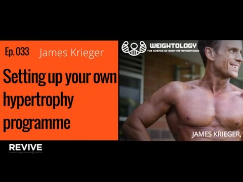 033: James Krieger - Setting up your own hypertrophy programme