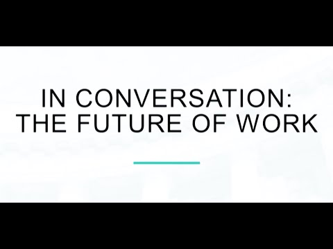 In Conversation: The Future of Work