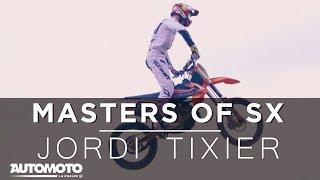 Masters of SX - avec Jordi Tixier - Automoto La Chaine