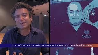 Yvelines | Le Théâtre de SQY s'associe à une start-up spécialiste en réalité virtuelle