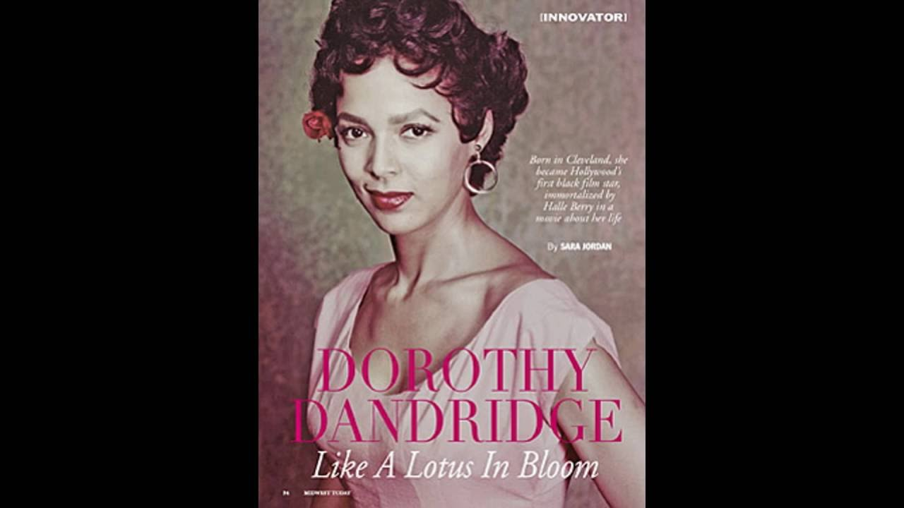 the life and career of dorothy jean dandridge A native of cleveland, ohio, dorothy jean dandridge was born in 1922 to ruby dandridge and her estranged husband, cyril as children, dorothy and her older sister, vivian, traveled to schools and churches around the country performing in song-and-dance skits scripted by their mother, who longed for a career.