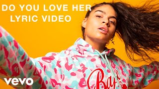 Jessie Reyez - DO YOU LOVE HER (Lyric Video)