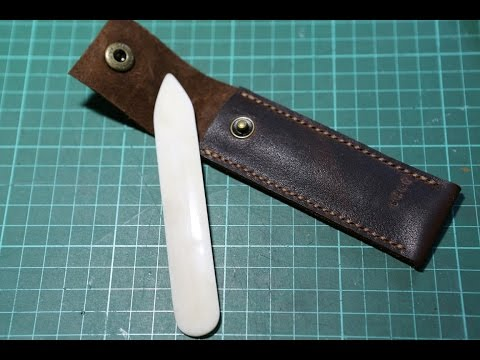 Making a Leather Sheath for Bone Folder - Part 1