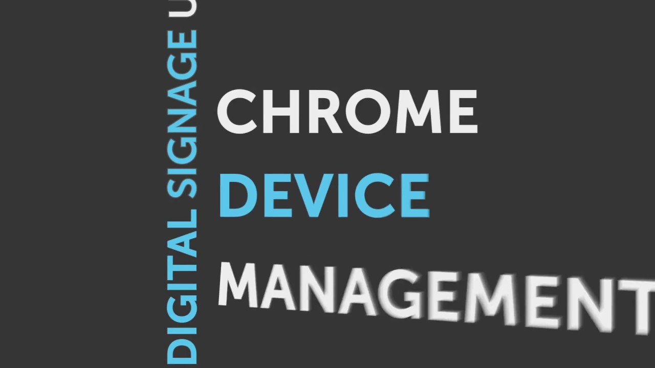 Set up a Chrome Device for Digital Signage using Chrome Device Management